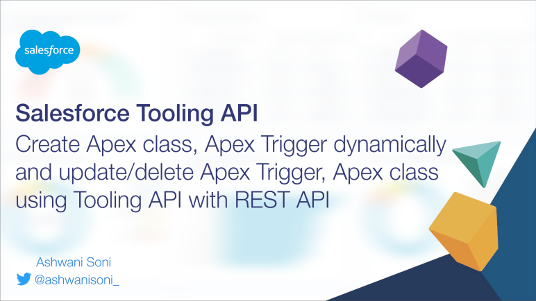 Salesforce Tooling API - Ashwani Soni